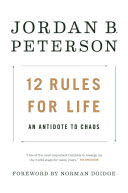 12 rules for life : an antidote to chaos /  Peterson, Jordan B., author
