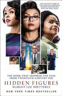 Hidden figures : the untold story of the Black women mathematicians who helped win the space race /  Lee Shetterly, Margot