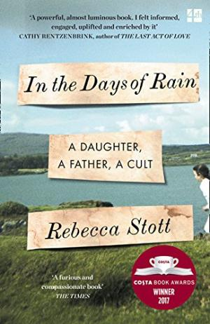 In the days of rain : a daughter, a father, a cult /  Stott, Rebecca