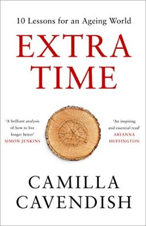 Extra time : ten lessons for an ageing society /  Cavendish, Camilla