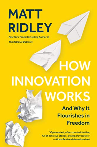 How innovation works : and why it flourishes in freedom /  Ridley, Matt