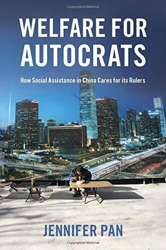Welfare for autocrats : how social assistance in China cares for its rulers /  Pan, Jennifer, 1981- author