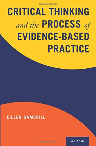 Critical thinking and the process of evidence-based practice /  Gambrill, Eileen D., 1934- author