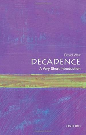 Decadence : a very short introduction /  Weir, David, 1947 April 20- author