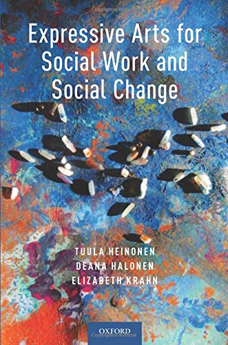Expressive arts for social work and social change /  Heinonen, Tuula, 1952-, author