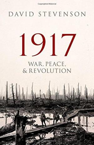 1917 : war, peace, and revolution /  Stevenson, D. (David), 1954- author