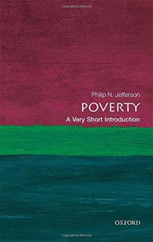 Poverty : a very short introduction /  Jefferson, Philip N., author