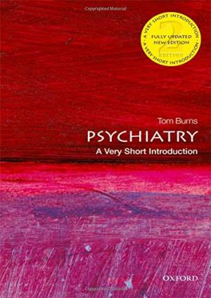 Psychiatry : a very short introduction /  Burns, Tom, author