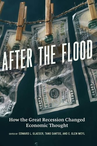After the flood : how the Great Recession changed economic thought