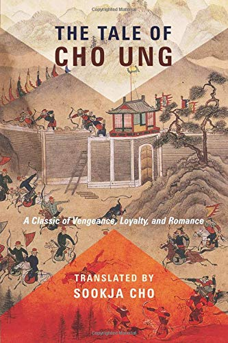 The tale of Cho Ung : a classic of vengeance, loyalty, and romance