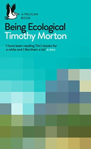 Being ecological /  Morton, Timothy, 1968-