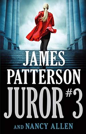 Juror #3 /  Patterson, James, 1947- author