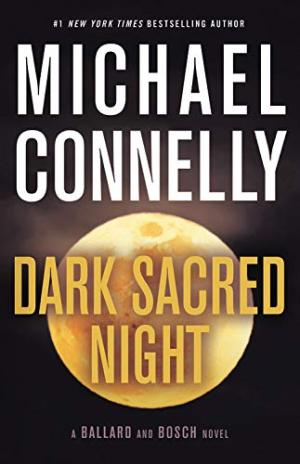 Dark sacred night /  Connelly, Michael, 1956- author