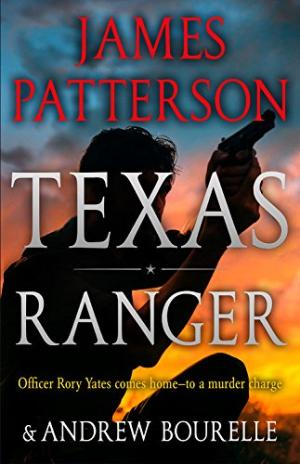 Texas Ranger /  Patterson, James, 1947- author