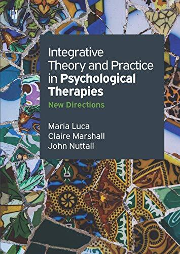Integrative theory and practice in psychological therapies : new directions /  Luca, Maria