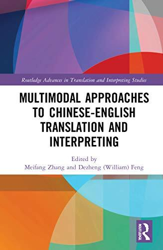 Multimodal approaches to Chinese-English translation and interpreting