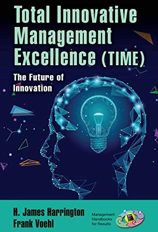 Total innovative management excellence (TIME) : the future of innovation