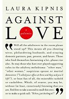 Against love : a polemic /  Kipnis, Laura