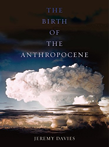The birth of the Anthropocene /  Davies, Jeremy, 1983- author