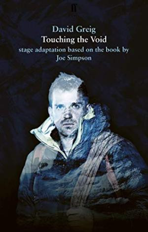 Touching the void : stage adaptation based on the book by Joe Simpson /  Greig, David