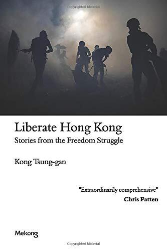Liberate Hong Kong : stories from the freedom struggle /  Kong, Tsung-gan