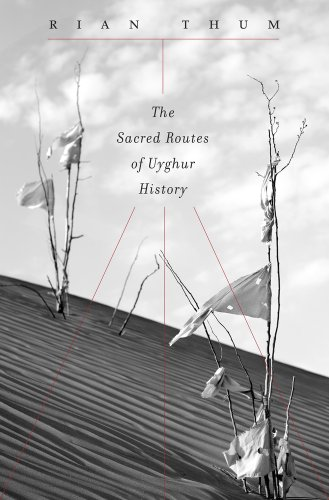 The sacred routes of Uyghur history /  Thum, Rian Richard