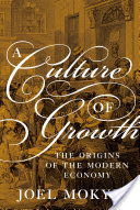 A culture of growth : the origins of the modern economy /  Mokyr, Joel, author