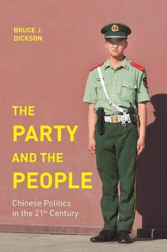 The party and the people : Chinese politics in the 21st century /  Dickson, Bruce J., author