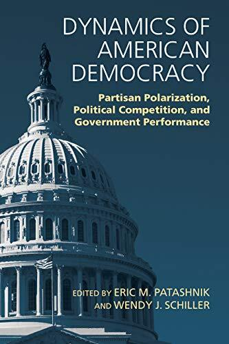 Dynamics of American democracy : partisan polarization, political competition, and government performance