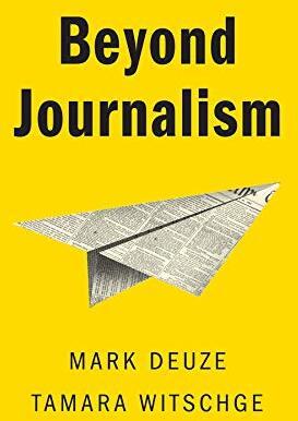 Beyond journalism /  Deuze, Mark, author