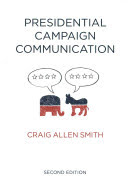 Presidential campaign communication /  Smith, Craig Allen, 1949 February 4- author
