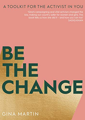 Be the change : a toolkit for the activist in you /  Martin, Gina