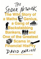 The spider network : the wild story of a maths genius, a gang of backstabbing bankers, and one of the greatest scams in financial history /  Enrich, David, 1979- author