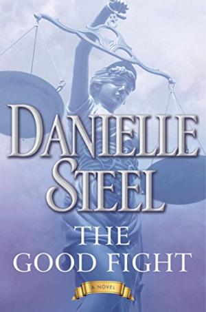 The good fight : a novel /  Steel, Danielle, author