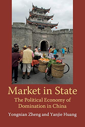 Market in state : the political economy of domination in China /  Zheng, Yongnian, author