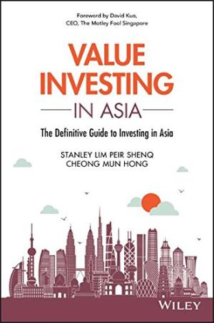 Value investing in Asia : the definitive guide to investing in Asia /  Lim, Stanley, author