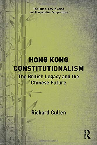 Hong Kong constitutionalism : the British legacy and the Chinese future /  Cullen, Richard, author