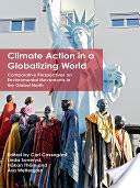 Climate action in a globalizing world : comparative perspectives on environmental movements in the global North