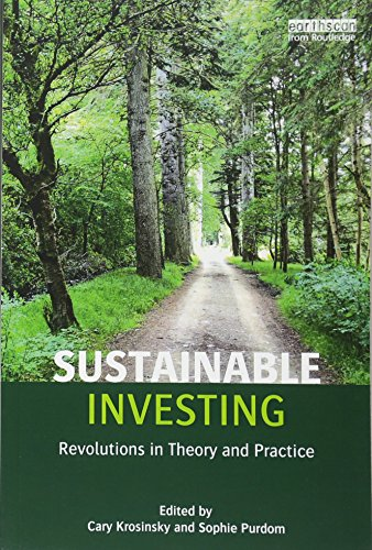 Sustainable investing : revolutions in theory and practice