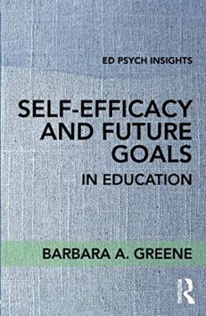 Self-efficacy and future goals in education /  Greene, Barbara A., author
