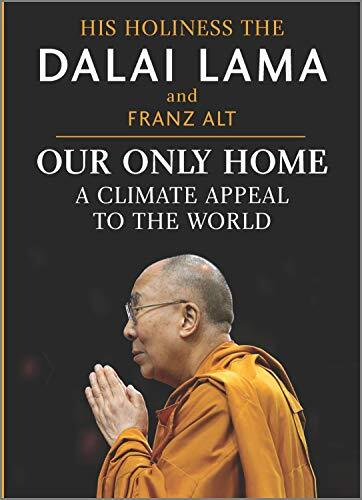 Our only home : a climate appeal to the world /  Bstan-'dzin-rgya-mtsho, Dalai Lama XIV, 1935-