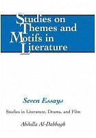 Seven essays : studies in literature, drama, and film /  Al-Dabbagh, Abdulla, author