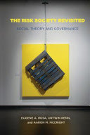 The risk society revisited : social theory and governance /  Rosa, Eugene A