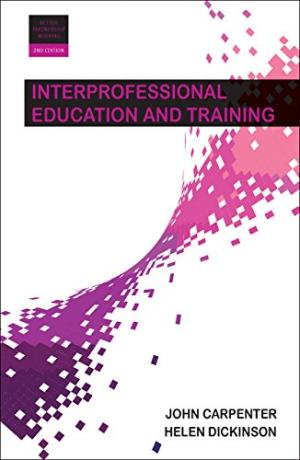 Interprofessional education and training /  Carpenter, John