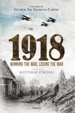 1918 : winning the war, losing the war