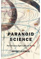 Paranoid science : the Christian right