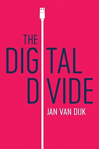 The digital divide /  Dijk, Jan van, 1952- author