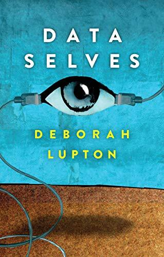 Data selves : more-than-human perspectives /  Lupton, Deborah, author