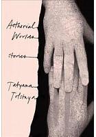 Aetherial worlds : stories /  Tolsatia, Tatiana, 1951 May 3- author