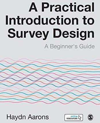 A practical introduction to survey design : a beginner